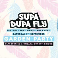 Supa Dupa Fly x Garden Party x Flat Iron Square at Flat Iron Square on Saturday 7th September 2019