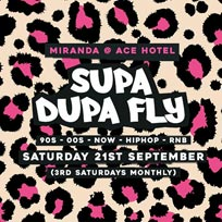 Supa Dupa Fly x Ace Hotel Miranda at Ace Hotel on Saturday 21st September 2019