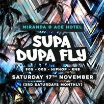Supa Dupa Fly x Ace Hotel Miranda at Ace Hotel on Saturday 17th November 2018