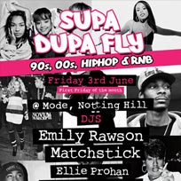 Supa Dupa Fly at Mode on Friday 3rd June 2016