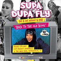 Supa Dupa Fly x Back to the Old Skool at The Mule Bar on Friday 5th May 2017