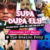 Supa Dupa Fly x New Skool  at The Hoxton Holborn on Thursday 29th March 2018