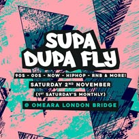 Supa Dupa Fly x Omeara at Omeara on Saturday 2nd November 2019