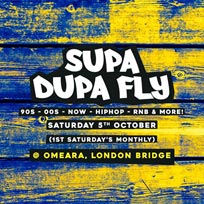Supa Dupa Fly x Omeara at Omeara on Saturday 5th October 2019