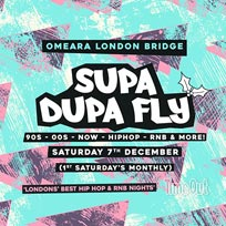 Supa Dupa Fly x Omeara at Omeara on Saturday 7th December 2019