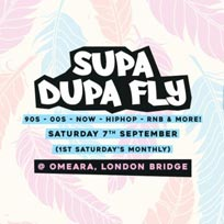Supa Dupa Fly x Omeara at Omeara on Saturday 7th September 2019