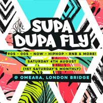 Supa Dupa Fly x Omeara at Omeara on Saturday 4th August 2018