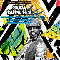 Supa Dupa Fly x Omeara at Omeara on Saturday 1st June 2019