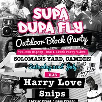 Supa Dupa Fly Outdoor Block Party at Solomons Yard on Saturday 23rd July 2016
