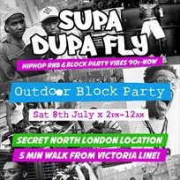 Supa Dupa Fly x Outdoor Block at Secret Location on Saturday 8th July 2017