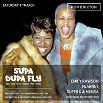 Supa Dupa Fly x Pop Brixton at Pop Brixton on Saturday 4th March 2017