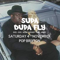 Supa Dupa Fly x Pop Brixton at Pop Brixton on Saturday 4th November 2017