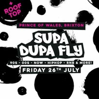 Supa Dupa Fly x Brixton at Prince of Wales on Friday 26th July 2019
