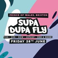 Supa Dupa Fly x Brixton at Prince of Wales on Friday 28th June 2019