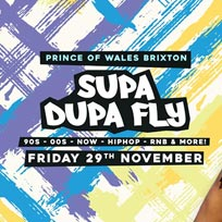 Supa Dupa Fly x Back to the Old Skool x Brixton at Prince of Wales on Friday 29th November 2019