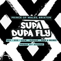 Supa Dupa Fly at Prince of Wales on Friday 31st August 2018