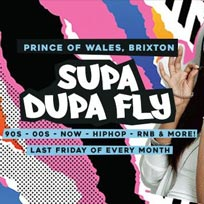 Supa Dupa Fly x Brixton at Prince of Wales on Friday 23rd February 2018