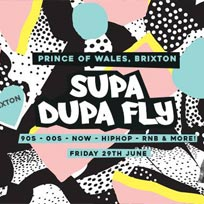 Supa Dupa Fly x Brixton + Rooftop at Prince of Wales on Friday 29th June 2018