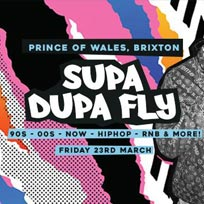 Supa Dupa Fly x Brixton at Prince of Wales on Friday 23rd March 2018