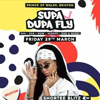 Supa Dupa Fly x Brixton at Prince of Wales on Friday 29th March 2019