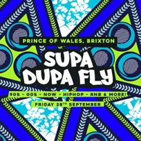 Supa Dupa Fly at Prince of Wales on Friday 28th September 2018