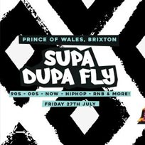 Supa Dupa Fly x Brixton + Rooftop at Prince of Wales on Friday 27th July 2018