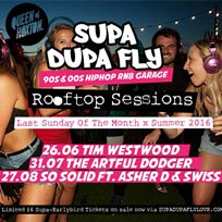 Supa Dupa Fly x Rooftop Sessions at Queen of Hoxton on Sunday 31st July 2016