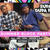 Supa Dupa Fly x Summer Block Party at Solomons Yard on Saturday 6th July 2019