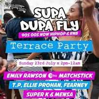 Supa Dupa Fly x Terrace Party at Proud Camden on Sunday 23rd July 2017