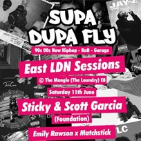 Supa Dupa Fly at The Laundry on Saturday 11th June 2016