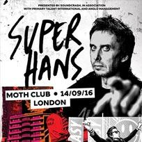 Super Hans (DJ Set) at MOTH Club on Wednesday 14th September 2016
