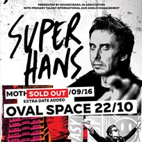 Super Hans (DJ Set) at Oval Space on Saturday 22nd October 2016