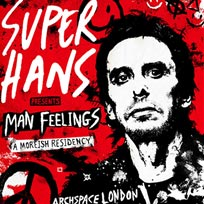 Super Hans at Archspace on Saturday 12th May 2018