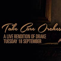 Take Care at XOYO on Tuesday 18th September 2018