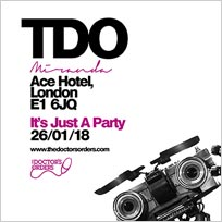 TDO at Miranda - It's Just a Party at Ace Hotel on Friday 26th January 2018