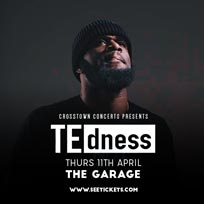 TE dness at The Garage on Thursday 11th April 2019