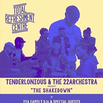 Tenderlonious & the 22archestra at Total Refreshment Centre on Saturday 21st October 2017