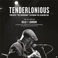 Tenderlonious at Oslo Hackney on Friday 22nd June 2018
