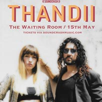 Thandii at The Waiting Room on Wednesday 15th May 2019