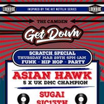 The Camden Get Down w/ Asian Hawk at Lockside Lounge on Thursday 29th March 2018