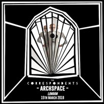 The Correspondents at Archspace on Thursday 15th March 2018