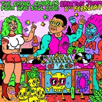 Craig Charles Funk and Soul Club at Brixton Jamm on Friday 8th February 2019