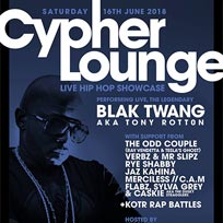 The Cypher Lounge w/ Blak Twang at The Windmill Brixton on Saturday 16th June 2018