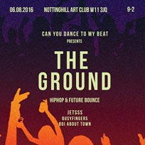 The Ground at Notting Hill Arts Club on Saturday 6th August 2016
