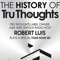 Robert Luis - The History Of Tru Thoughts at Archspace on Saturday 27th May 2017