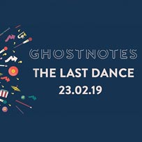 The Last Dance at Ghost Notes on Saturday 23rd February 2019