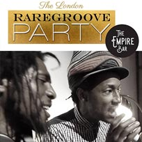 The London Raregroove Party at The Empire Bar on Saturday 18th August 2018