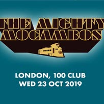 The Mighty Mocambos at 100 Club on Wednesday 23rd October 2019
