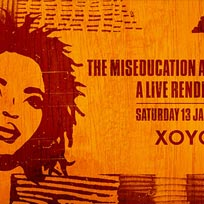 The Miseducation Anniversary at XOYO on Saturday 13th January 2018