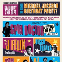 The Ultimate Michael Jackson Birthday Party at Hoxton Square Bar & Kitchen on Saturday 2nd September 2017
